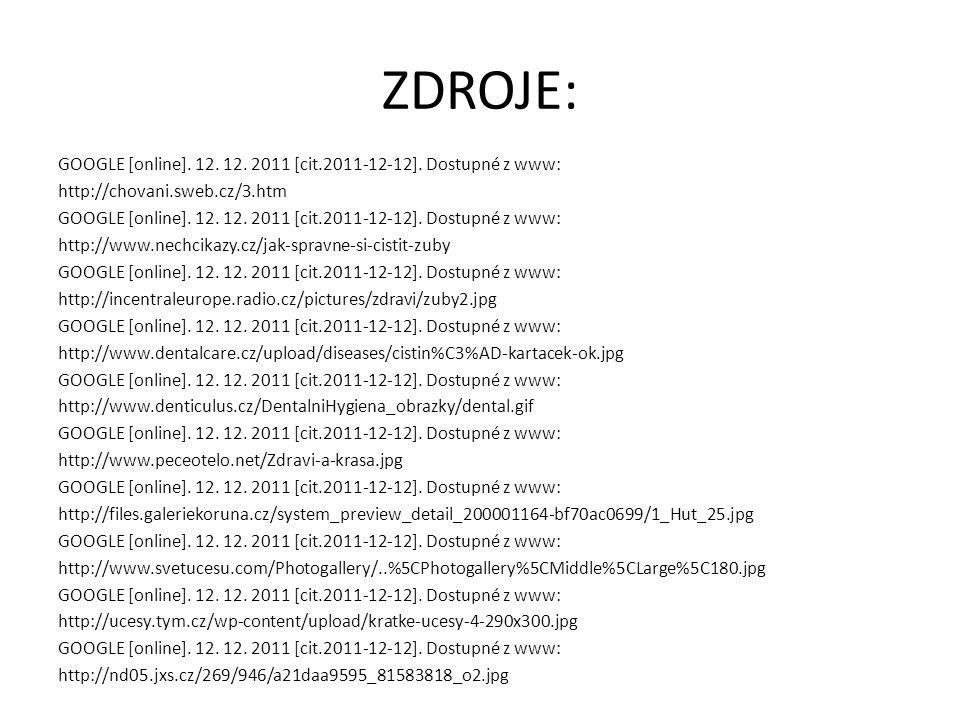 ZDROJE: GOOGLE [online]. 12. 12. 2011 [cit.2011-12-12].