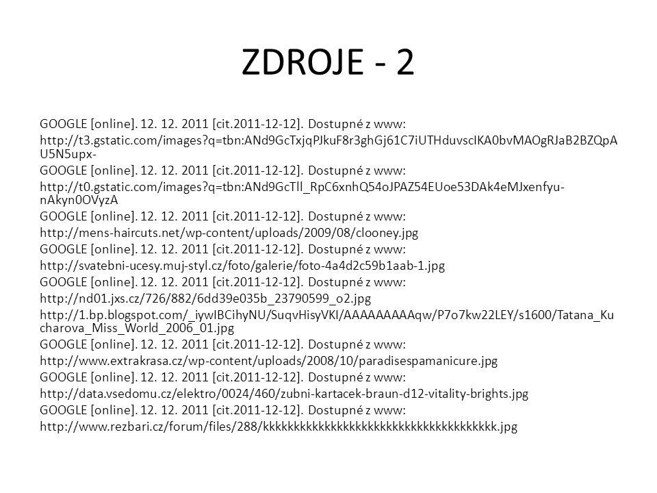 ZDROJE - 2 GOOGLE [online]. 12. 12. 2011 [cit.2011-12-12].
