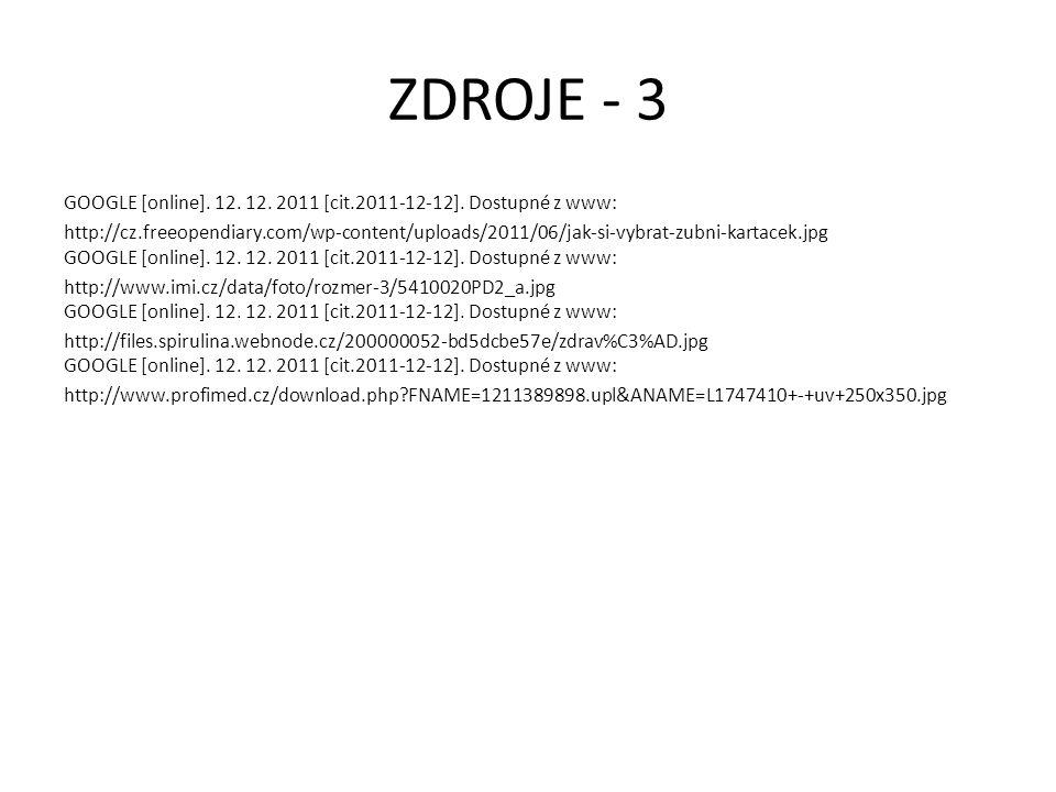 ZDROJE - 3 GOOGLE [online]. 12. 12. 2011 [cit.2011-12-12].