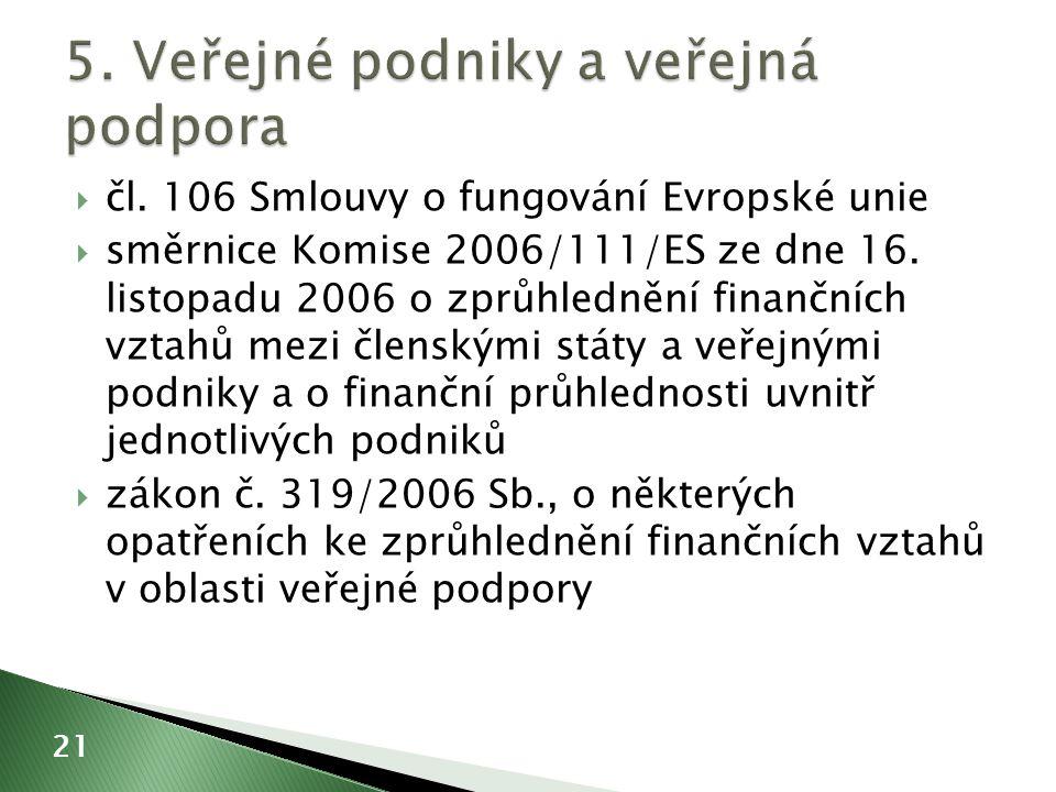  čl. 106 Smlouvy o fungování Evropské unie  směrnice Komise 2006/111/ES ze dne 16.