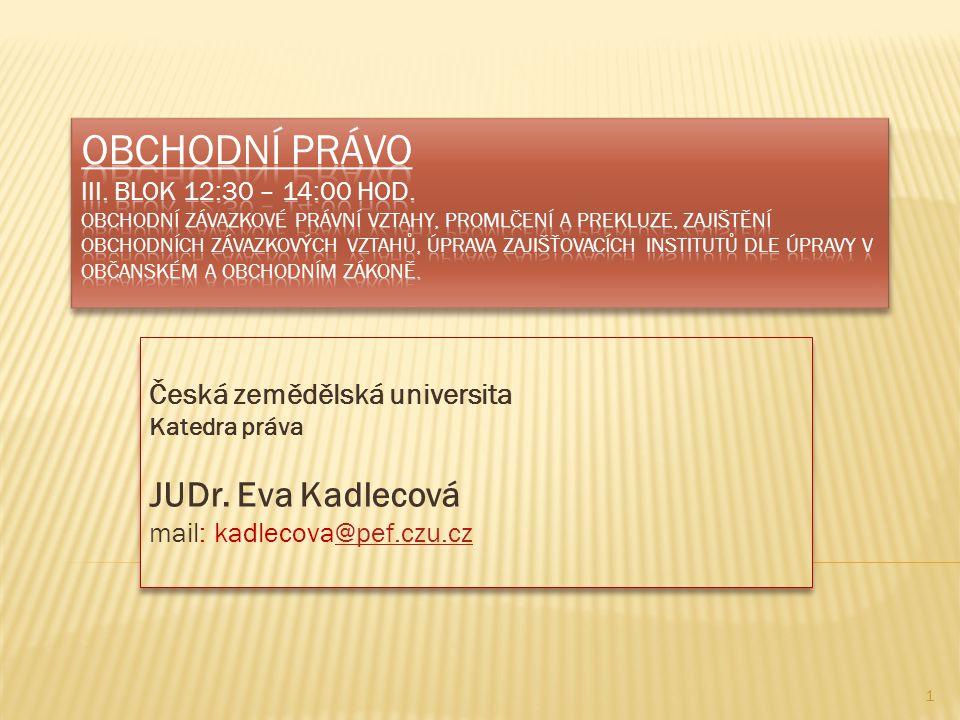 Česká zemědělská universita Katedra práva JUDr.
