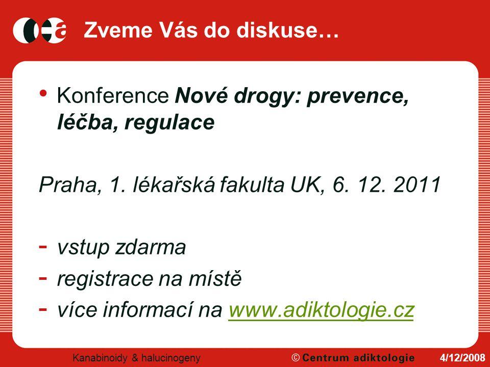 Zveme Vás do diskuse… Konference Nové drogy: prevence, léčba, regulace Praha, 1. lékařská fakulta UK, 6. 12. 2011 - vstup zdarma - registrace na místě