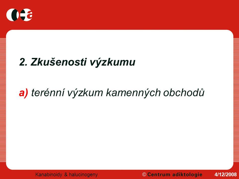 Monitoring v České republice těsně před účinností zákazu 33 NSD (duben 2011) Centrum adiktologie 1.