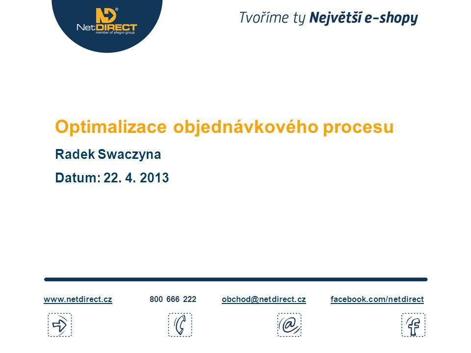 Optimalizace objednávkového procesu Radek Swaczyna Datum: 22.