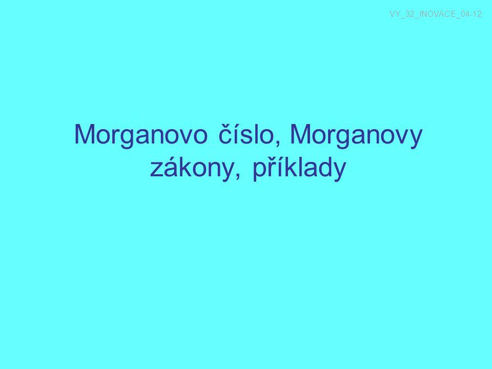 Morganovo číslo, Morganovy zákony, příklady VY_32_INOVACE_04-12