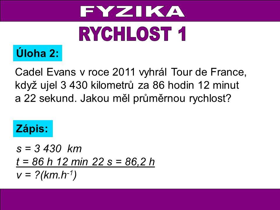 Cadel Evans v roce 2011 vyhrál Tour de France, když ujel 3 430 kilometrů za 86 hodin 12 minut a 22 sekund. Jakou měl průměrnou rychlost? Úloha 2: Zápi