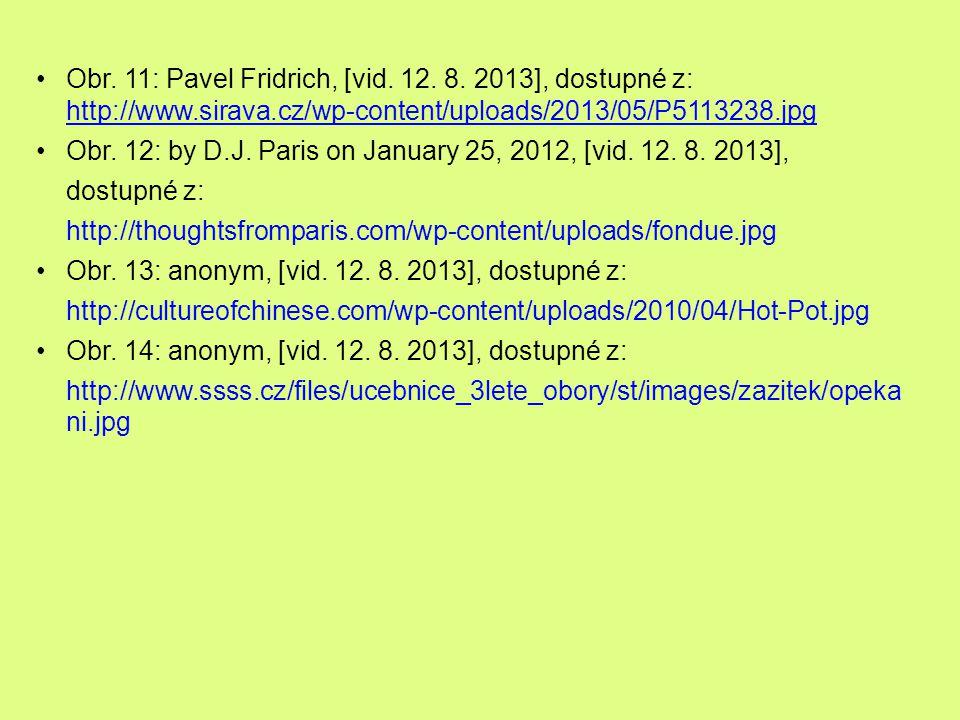 Obr. 11: Pavel Fridrich, [vid. 12. 8. 2013], dostupné z: http://www.sirava.cz/wp-content/uploads/2013/05/P5113238.jpg http://www.sirava.cz/wp-content/