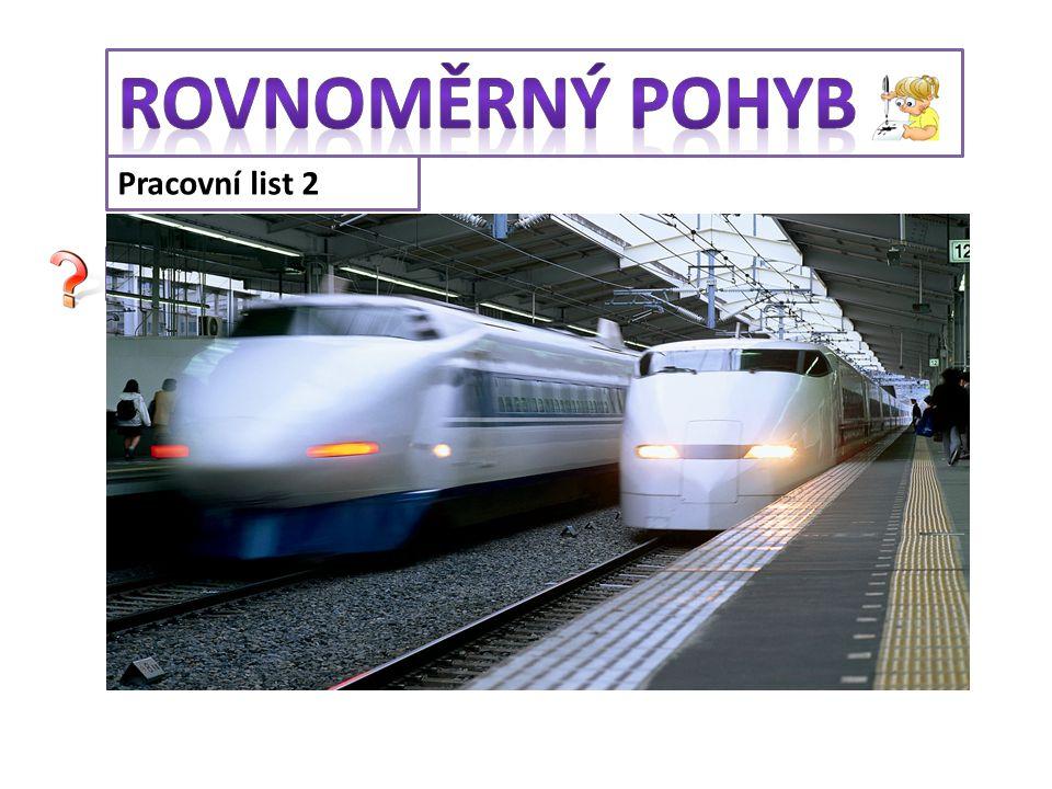 Pracovní list 2 Spočítej rychlost vlaku, který urazil 200 km za 1,5 hodiny. s = 200 km t = 1,5 h v = ? v = s : t v = 200 : 1,5 v = 133,3 km/h Rychlost
