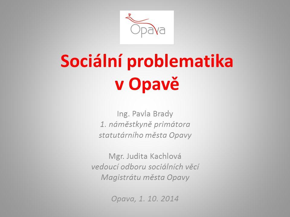 Sociální problematika v Opavě Ing.Pavla Brady 1.