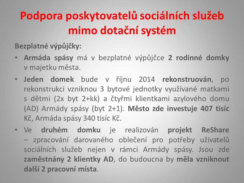 Podpora poskytovatelů sociálních služeb mimo dotační systém Bezplatné výpůjčky: Armáda spásy má v bezplatné výpůjčce 2 rodinné domky v majetku města.