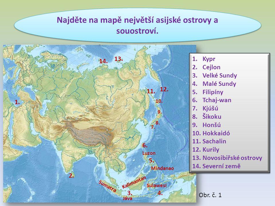 Najděte na mapě největší asijské ostrovy a souostroví. 1. 2. 3.4. 5. 6. 7. 8. 9. 10. 11. 12. 13. 14. 1.Kypr 2.Cejlon 3.Velké Sundy 4.Malé Sundy 5.Fili