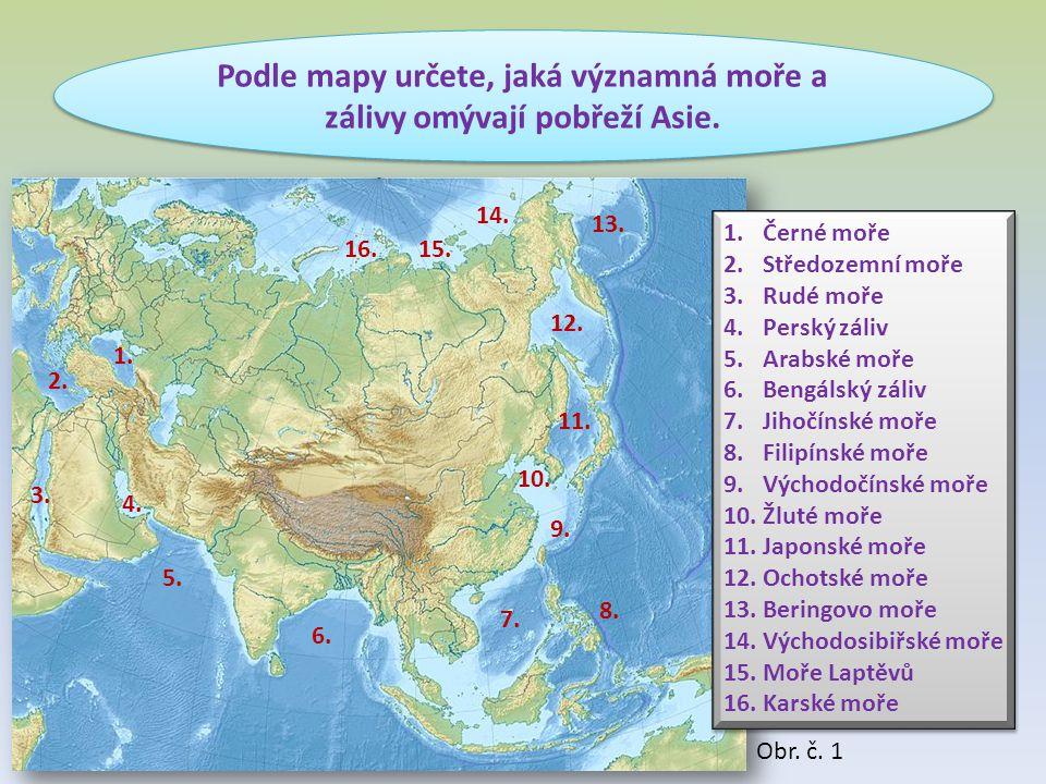Podle mapy určete, jaká významná moře a zálivy omývají pobřeží Asie. 1. 2. 3. 4. 5. 6. 7. 8. 9. 10. 11. 12. 13. 14. 15.16. 1.Černé moře 2.Středozemní