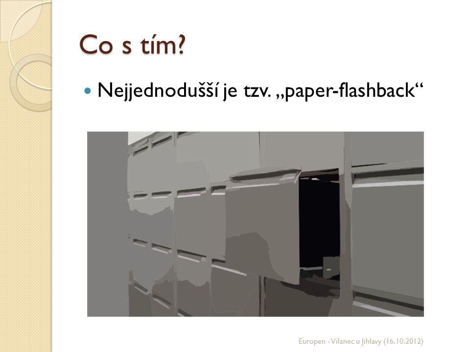 """Co s tím? Nejjednodušší je tzv. """"paper-flashback"""" Europen - Vílanec u Jihlavy (16.10.2012)"""