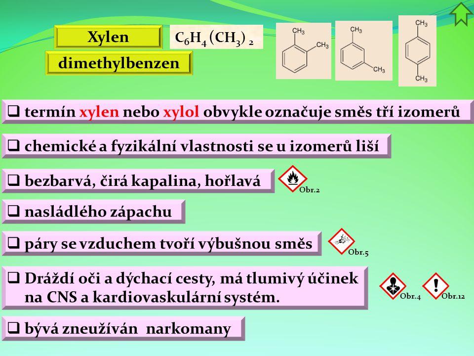 Xylen  bezbarvá, čirá kapalina, hořlavá  páry se vzduchem tvoří výbušnou směs  termín xylen nebo xylol obvykle označuje směs tří izomerů  Dráždí o
