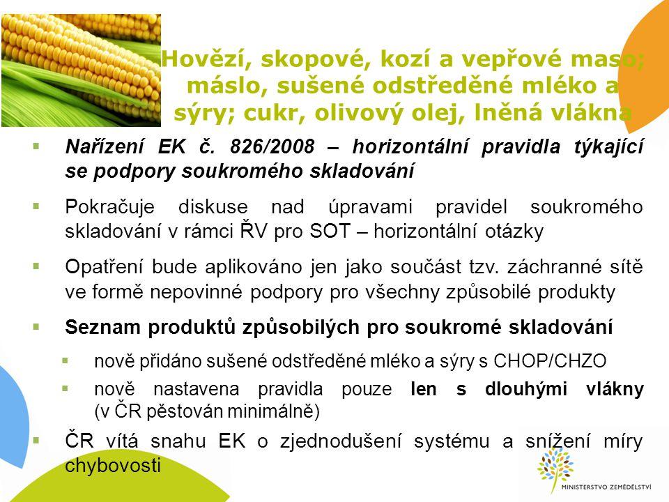 Hovězí, skopové, kozí a vepřové maso; máslo, sušené odstředěné mléko a sýry; cukr, olivový olej, lněná vlákna  Nařízení EK č.