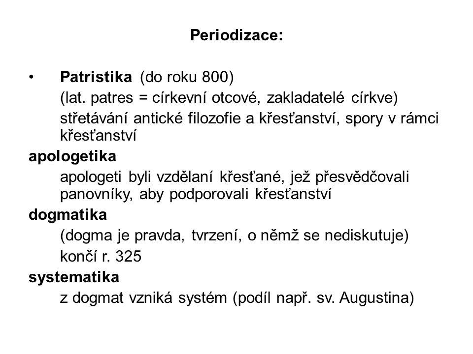 Periodizace: Patristika (do roku 800) (lat.