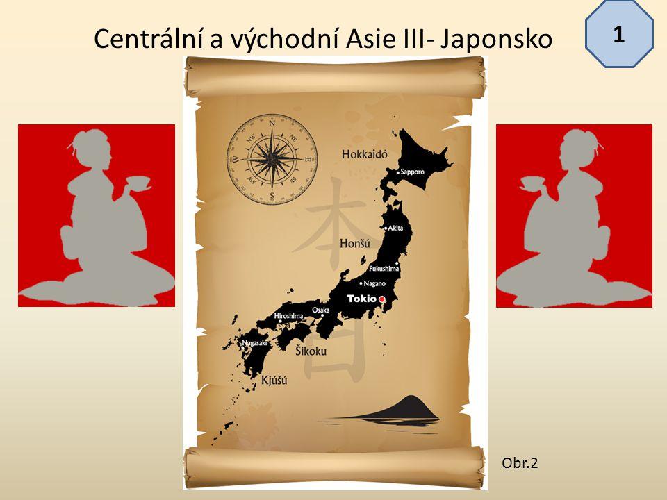 Centrální a východní Asie III- Japonsko 1 Obr.2