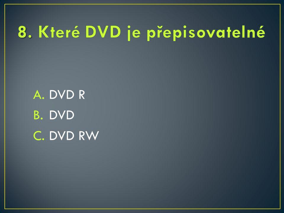 A.DVD R B.DVD C.DVD RW