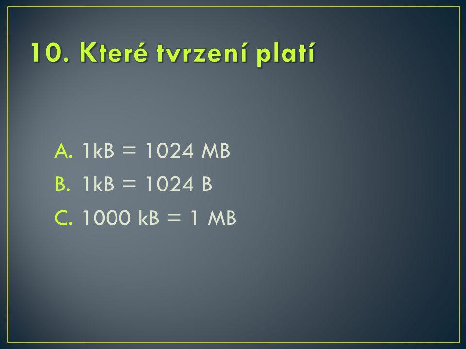 A.1kB = 1024 MB B.1kB = 1024 B C.1000 kB = 1 MB