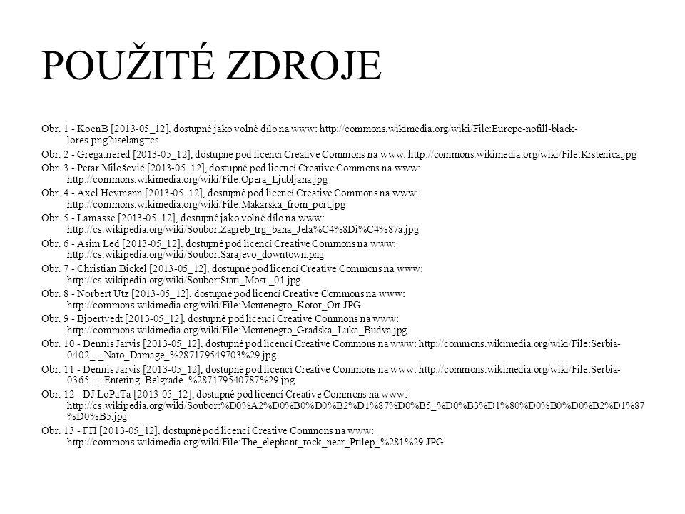 POUŽITÉ ZDROJE Obr. 1 - KoenB [2013-05_12], dostupné jako volné dílo na www: http://commons.wikimedia.org/wiki/File:Europe-nofill-black- lores.png?use