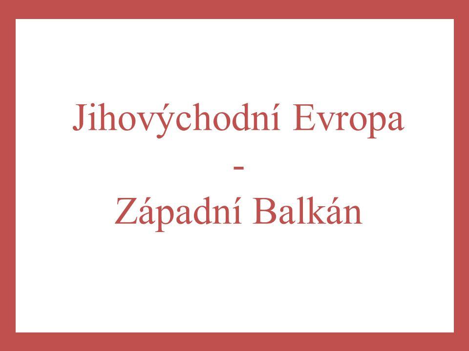 Jihovýchodní Evropa - Západní Balkán