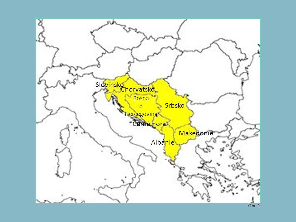 Chorvatsko Slovinsko Obr. 1 Bosna a Hercegovina Srbsko Černá hora Makedonie Albánie