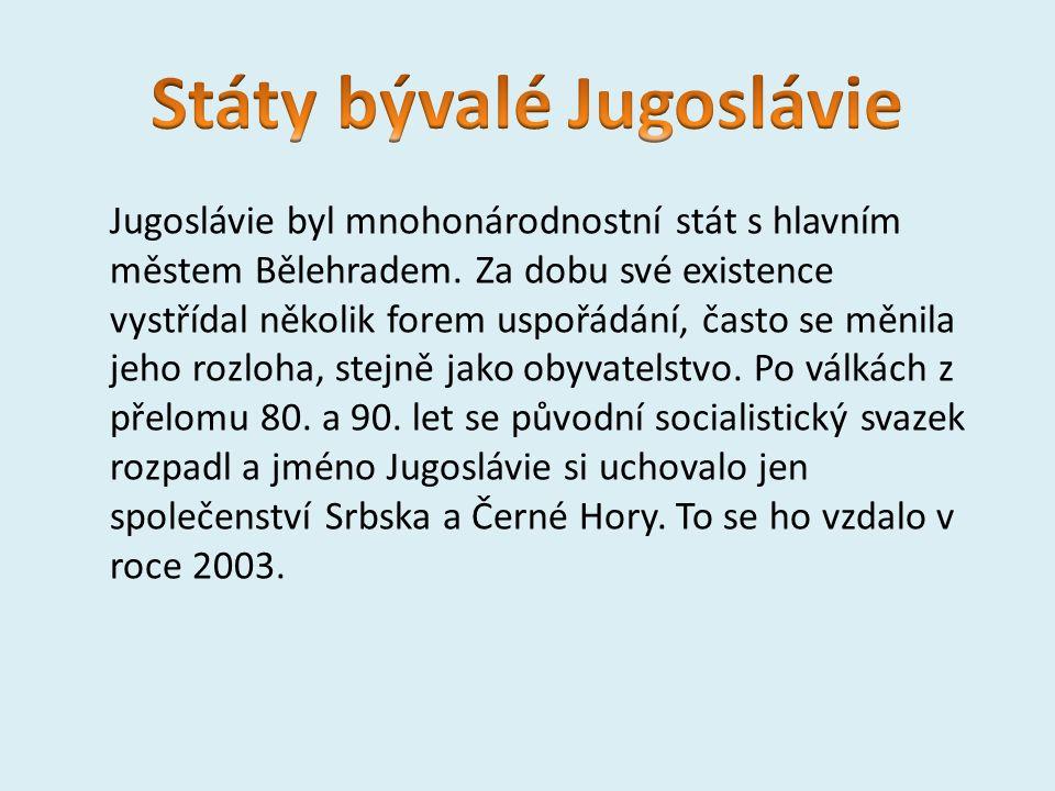 Jugoslávie byl mnohonárodnostní stát s hlavním městem Bělehradem. Za dobu své existence vystřídal několik forem uspořádání, často se měnila jeho rozlo