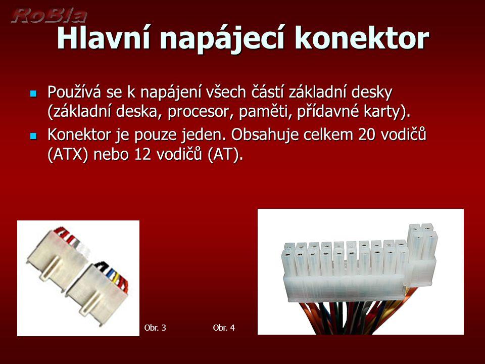 Hlavní napájecí konektor Používá se k napájení všech částí základní desky (základní deska, procesor, paměti, přídavné karty). Používá se k napájení vš