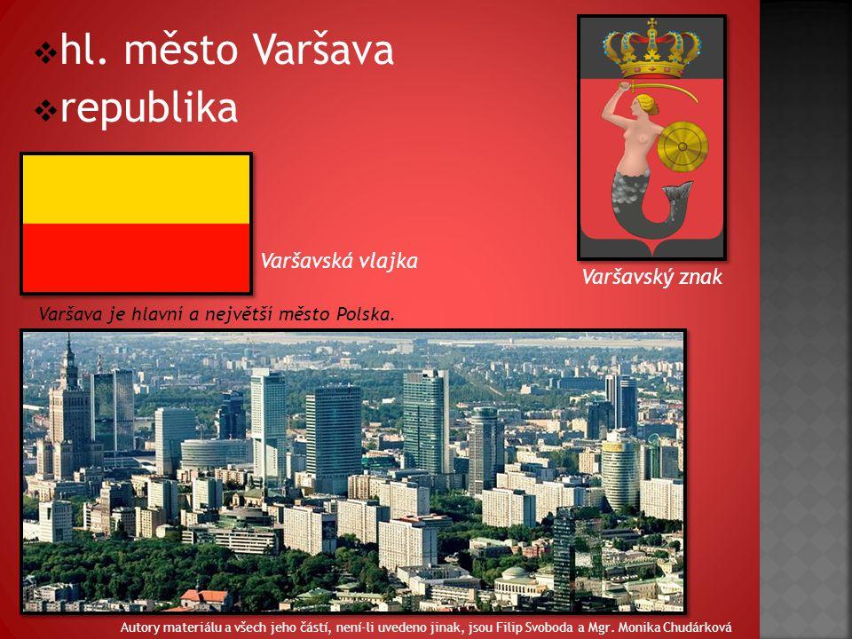  hl. město Varšava  republika Varšavská vlajka Varšavský znak Varšava je hlavní a největší město Polska. Autory materiálu a všech jeho částí, není-l