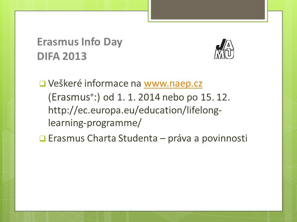 Erasmus Info Day DIFA 2013  Veškeré informace na www.naep.cz ( Erasmus + : ) od 1.