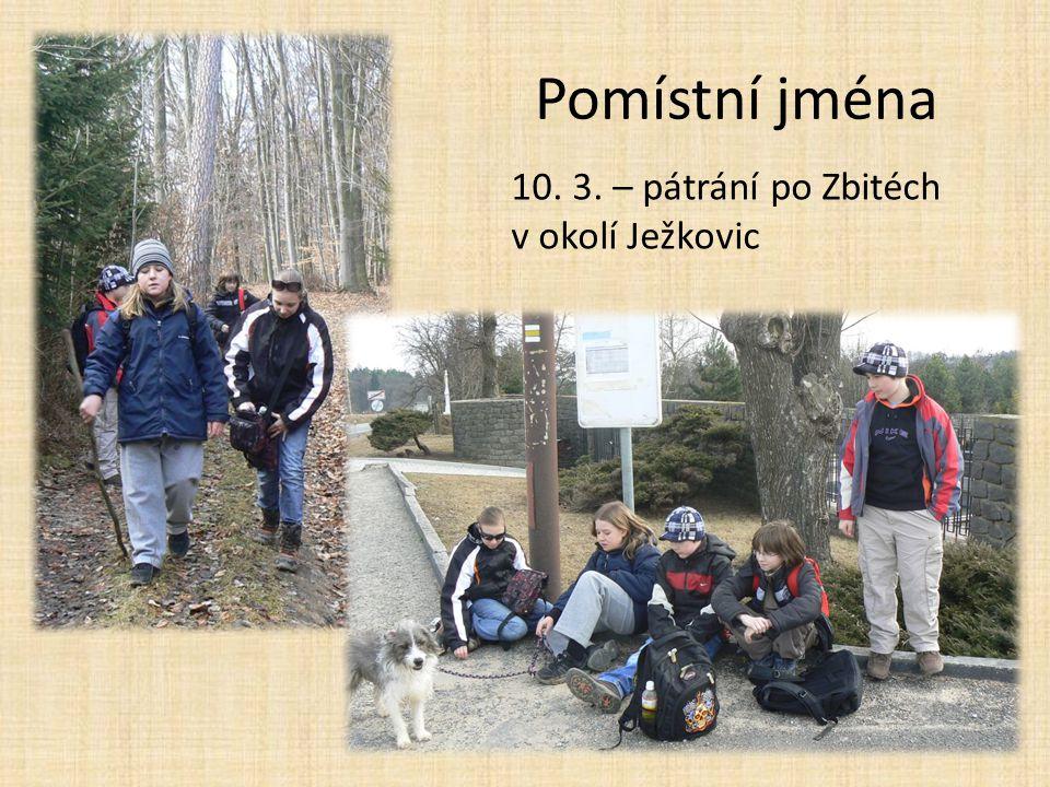 10. 3. – pátrání po Zbitéch v okolí Ježkovic