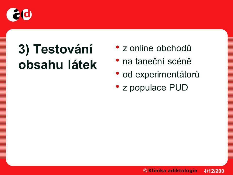 3) Testování obsahu látek z online obchodů na taneční scéně od experimentátorů z populace PUD 4/12/200 8