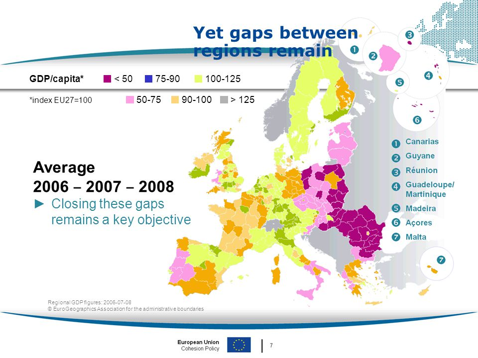 European Union Cohesion Policy │ 3 Yet gaps between regions remain Average 2006 ‒ 2007 ‒ 2008 ►Closing these gaps remains a key objective GDP/capita*