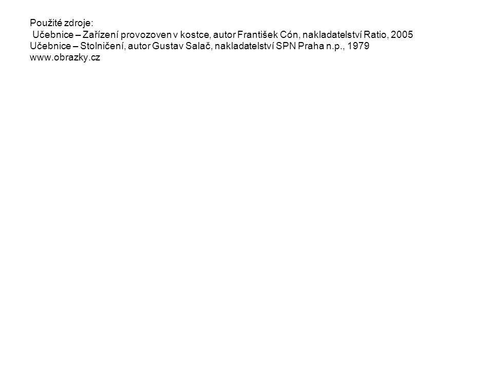 Použité zdroje: Učebnice – Zařízení provozoven v kostce, autor František Cón, nakladatelství Ratio, 2005 Učebnice – Stolničení, autor Gustav Salač, na
