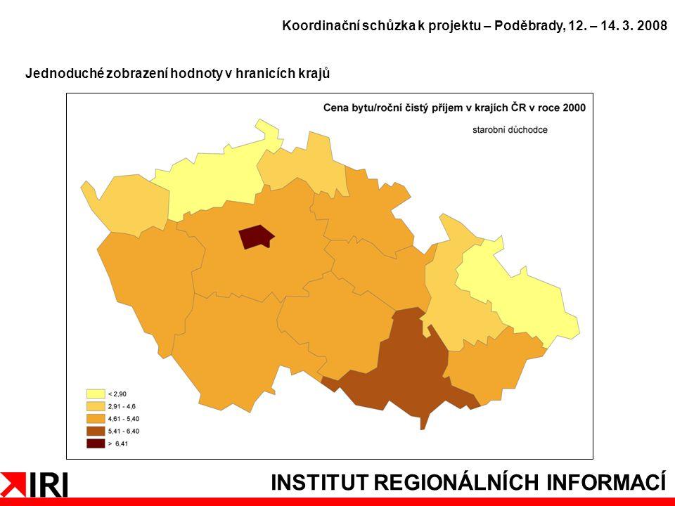 INSTITUT REGIONÁLNÍCH INFORMACÍ Jednoduché zobrazení hodnoty v hranicích krajů Koordinační schůzka k projektu – Poděbrady, 12.