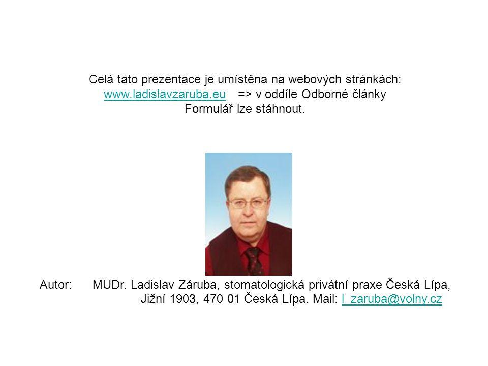 Celá tato prezentace je umístěna na webových stránkách: www.ladislavzaruba.euwww.ladislavzaruba.eu => v oddíle Odborné články Formulář lze stáhnout.