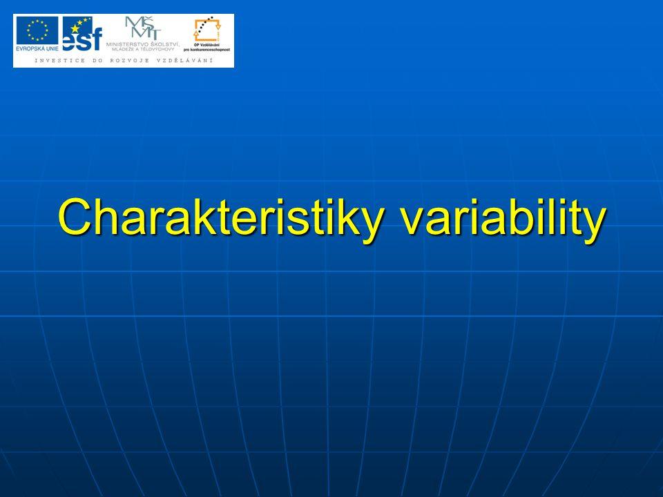 Vyjadřují proměnlivost hodnot.Některé míry umožňují srovnání více souborů, jiné ne.