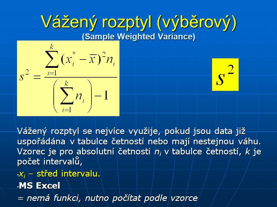 Vážený rozptyl (populační) (Population Weighted Variance) Vážený populační rozptyl se používá, pokud jsou k dispozici veškerá data o základním souboru.
