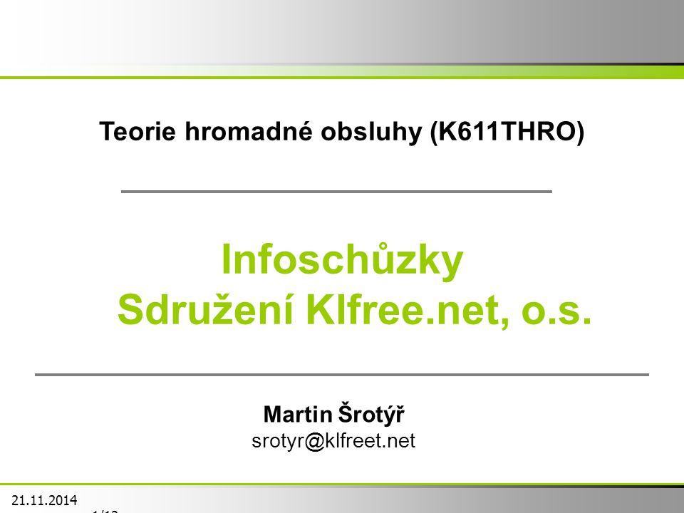 Teorie hromadné obsluhy (K611THRO) Infoschůzky Sdružení Klfree.net, o.s.
