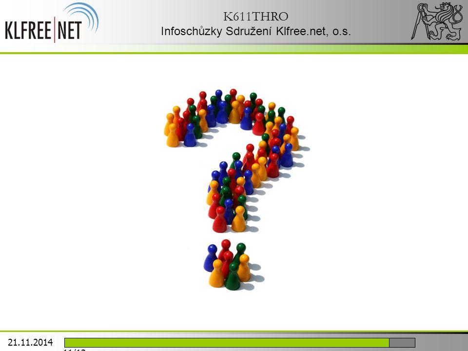 K611THRO Infoschůzky Sdružení Klfree.net, o.s. 21.11.2014 11/12