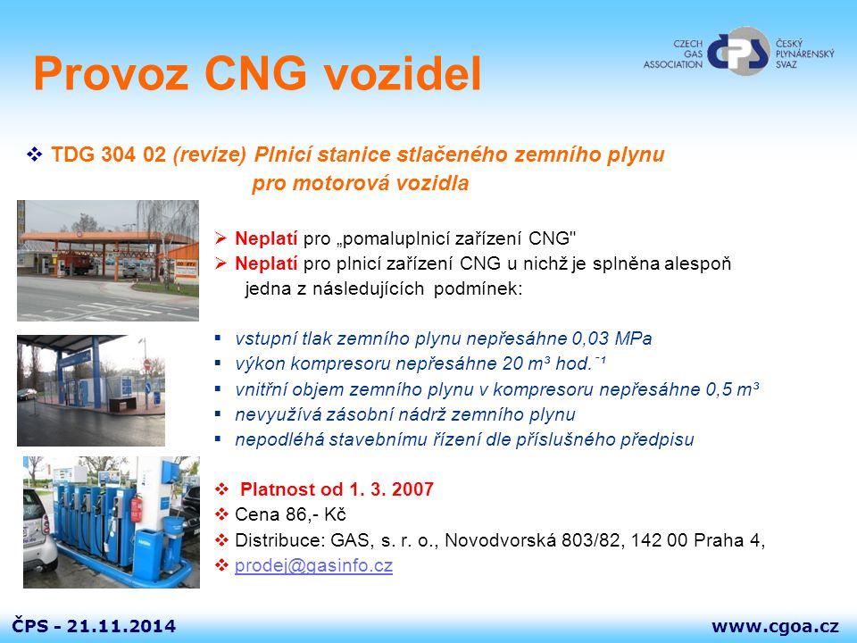 """www.cgoa.czČPS - 21.11.2014 Provoz CNG vozidel  TDG 304 02 (revize) Plnicí stanice stlačeného zemního plynu pro motorová vozidla  Neplatí pro """"pomal"""