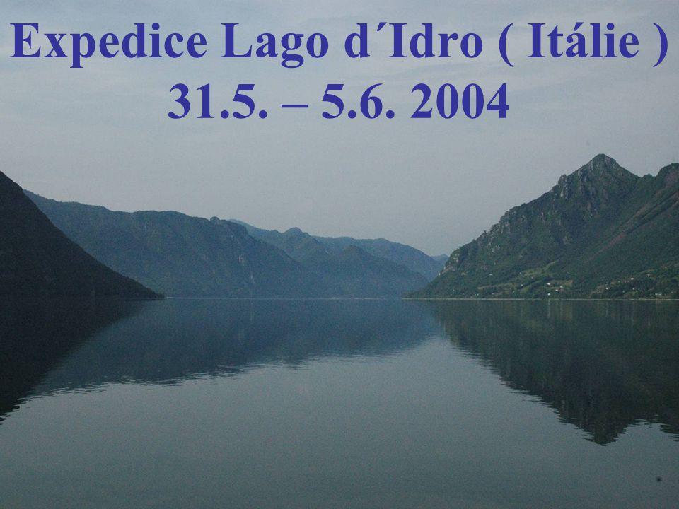 Expedice Lago d´Idro ( Itálie ) 31.5. – 5.6. 2004