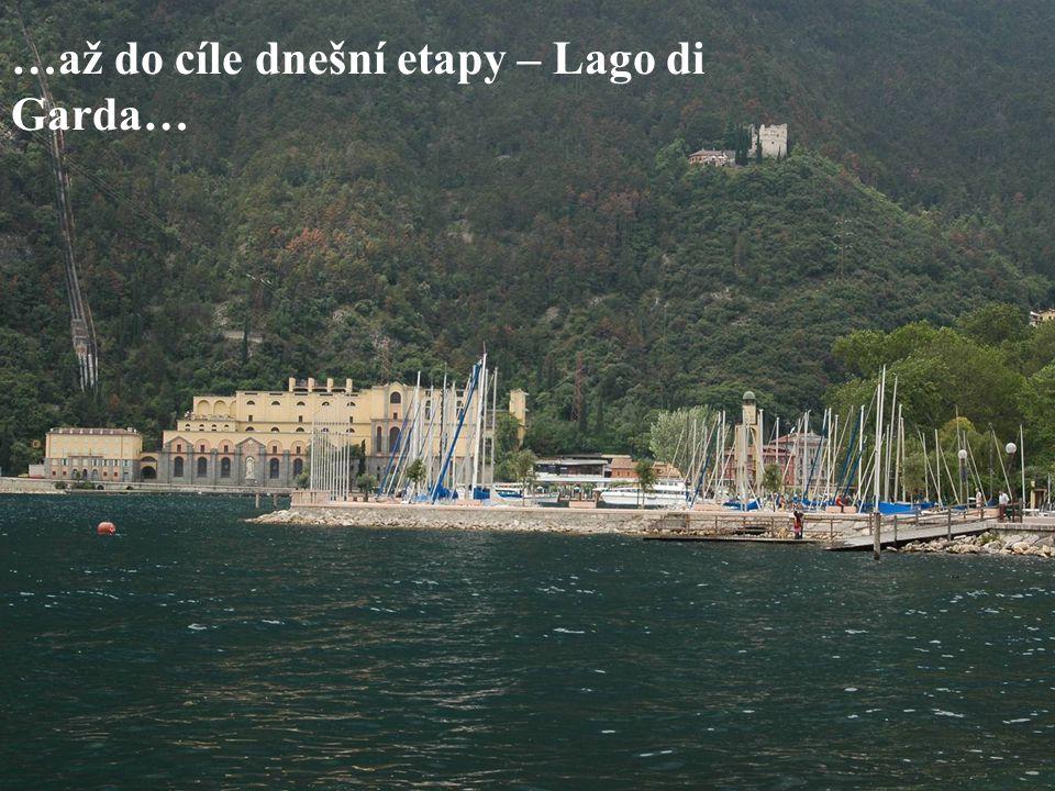 …až do cíle dnešní etapy – Lago di Garda…