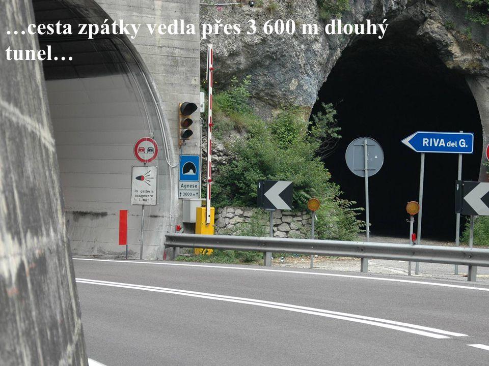 …cesta zpátky vedla přes 3 600 m dlouhý tunel…