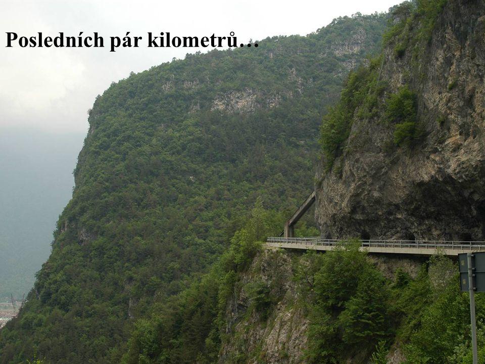 Posledních pár kilometrů…