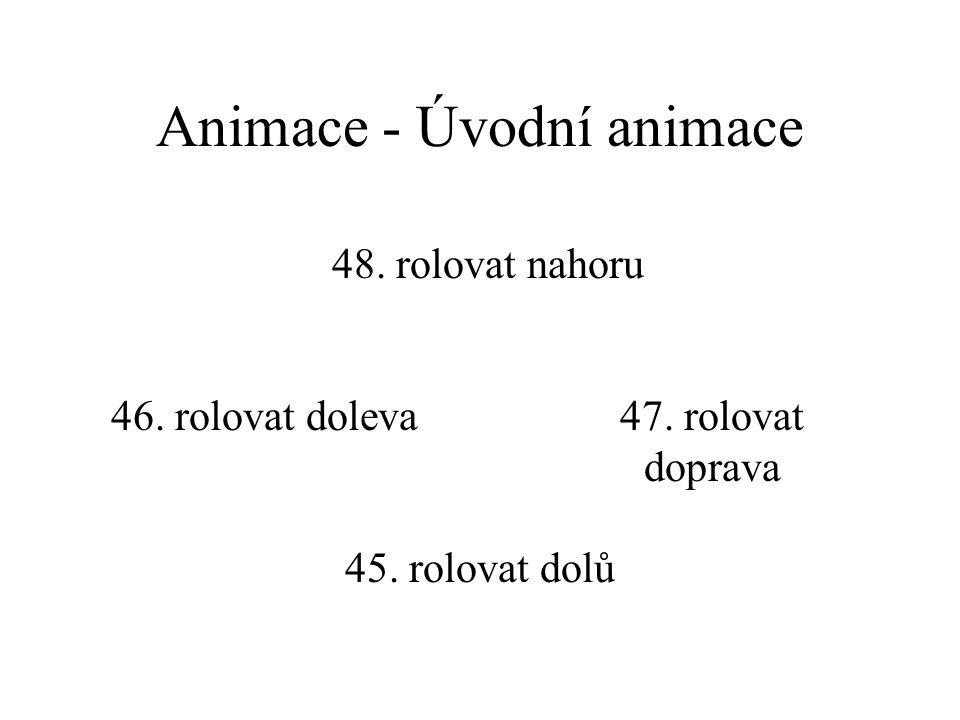 Animace - Úvodní animace 44. natočit