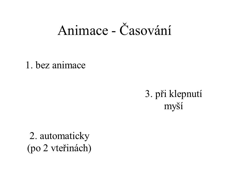 Animace - Seskupit 1. Animovaný automatický tvar (uvést text po slovech) 2.