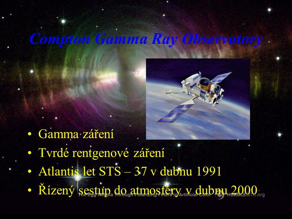 Compton Gamma Ray Observatory Gamma záření Tvrdé rentgenové záření Atlantis let STS – 37 v dubnu 1991 Řízený sestup do atmosféry v dubnu 2000