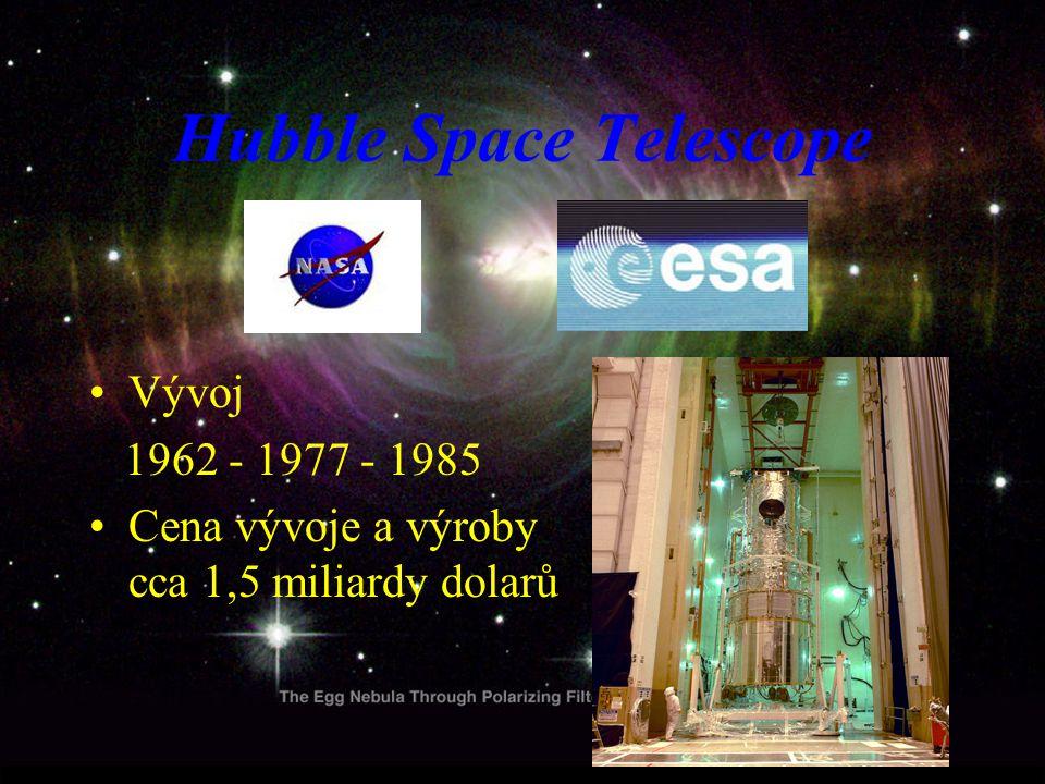 Hubble Space Telescope Vývoj 1962 - 1977 - 1985 Cena vývoje a výroby cca 1,5 miliardy dolarů