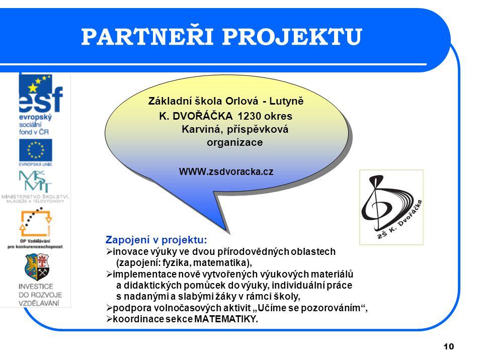 10 PARTNEŘI PROJEKTU Základní škola Orlová - Lutyně K.